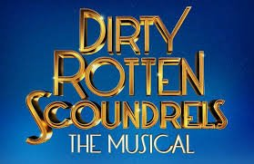 Dirty Rotten Scoundrels - The Musical
